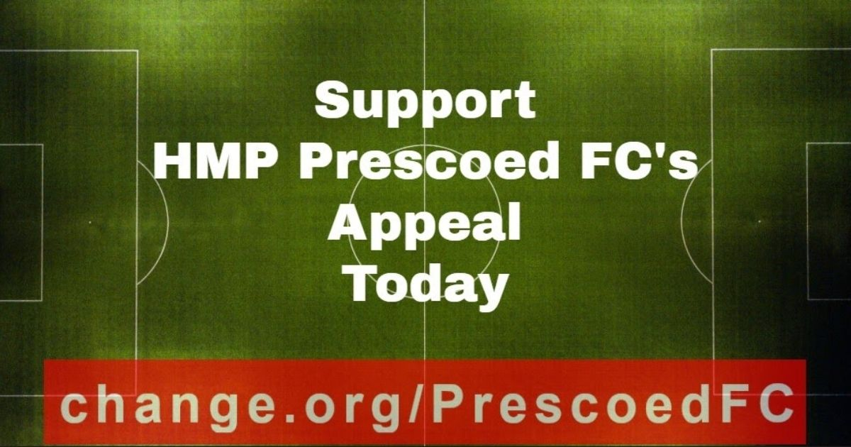 Support HMP Prescoed FC Appeal Today